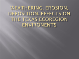 Weathering, Erosion, Deposition: Effects on the Texas