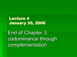 Lecture 4: codominance and complementation