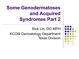 Some Genodermatoses and Acquired Syndromes Part 2