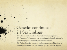 Genetics continued: 7.1 Sex Linkage