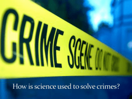How is science used to solve crimes?
