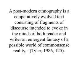 A post-modern ethnography is a cooperatively evolved text