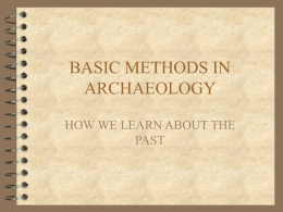 BASIC METHODS IN ARCHAEOLOGY