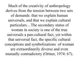 Much of the creativity of anthropology derives from the tension