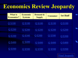 Econ Final Review 1 Jeopardy