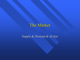 The Market - Supply & Demand