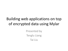 Building web applications on top of encrypted data using Mylar