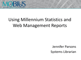 Using Millennium Statistics and Web Management Reports 110609