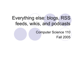 Everything else: RSS feeds, blogs, wikis, and podcasts