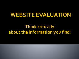 WEBSITE EVALUATION Think critically about the information