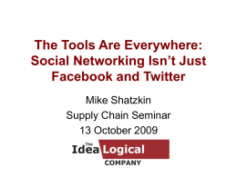 The Tools Are Everywhere: Social Networking Isn't Just