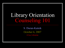 Library Orientation Counseling 101