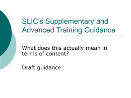 SLIC's Supplementary and Advanced Training Guidance