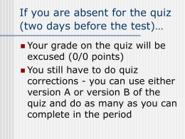 If you are absent for the quiz…
