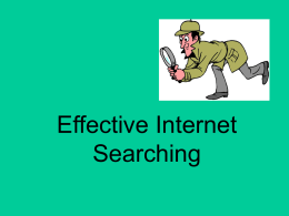 PowerPoint Presentation - Effective Internet Searching