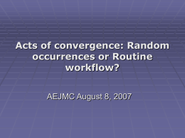 Acts of convergence: Random occurrences or routine