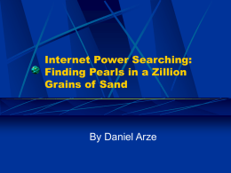 Internet Power Searching: Finding Pearls in a Zillion Grains