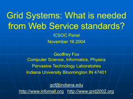 Grid Systems: What is needed from Web Service standards?