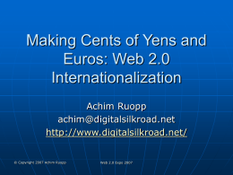 Making Cents of Yens and Euros: Web 2.0