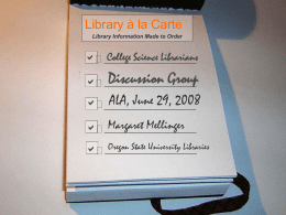 Discussion Group ALA, June 29, 2008 Library à la Carte Margaret Mellinger