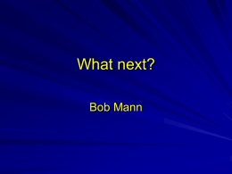 What next? Bob Mann