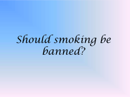 Should smoking be banned?