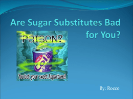 Are Sugar Substitutes Bad for You?