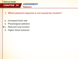 Which physical response is not caused by nicotine?