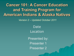 Module 6 PowerPoint Slides - The Cancer 101 Curriculum