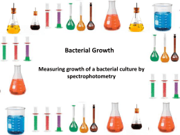 Bacterial Growth Measuring growth of a bacterial culture by