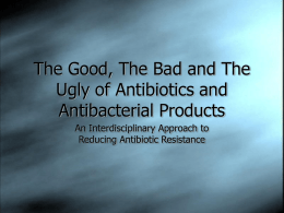 The Good, The Bad and The Ugly of Antibiotics and Antibacterial