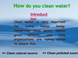 Clean water is very important for every human being. Conserving