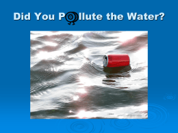 Did You Pollute the Water?
