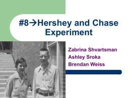 8  Hershey and Chase Experiment