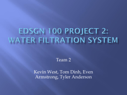 EDSN 100 Project 2: Water Filtration System