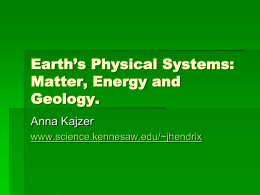 Earth`s Physical Systems: Matter, Energy and Geology.