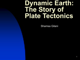 PowerPoint Presentation - Dynamic Earth: The Story of Plate Tectonics