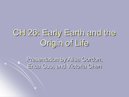 CH 26: Early Earth and the Origin of Life