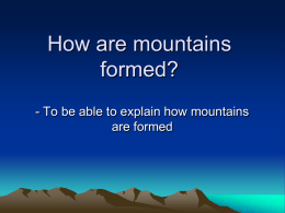 How are mountains formed? - Crossdale Drive Primary School