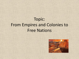 Topic: From Empires and Colonies to Free Nations