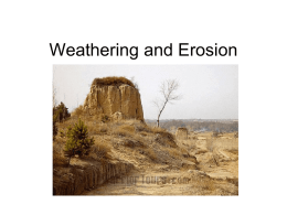 Weathering and Erosion - Ms. Lee