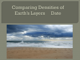 Comparing Densities of Earth`s Layers