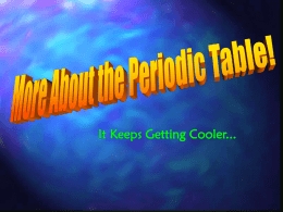 More About the Periodic Table!