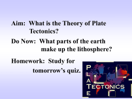 Aim: What is the Theory of Plate Tectonics?