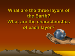 What are the three layers of the Earth?