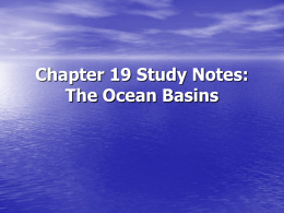 Chapter 19 Study Notes: The Ocean Basins