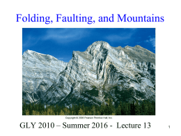 Lecture 13 - Folding, Faulting, and Mountains