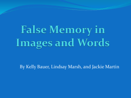 False Memory in Images and Words - John H. Krantz