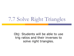 7.7 Solve Right Triangles