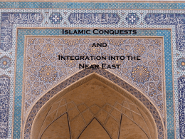 Part 2: Islamic Conquests and Integration into the Near East